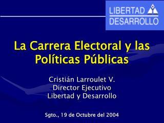 La Carrera Electoral y las Políticas Públicas
