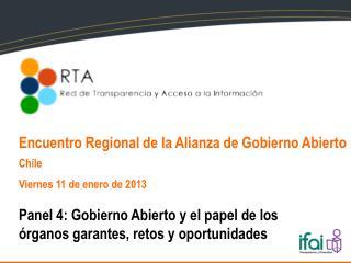 Panel 4:  Gobierno Abierto y  el papel  de los órganos garantes, retos y oportunidades