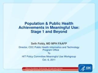 Population & Public Health  Achievements in Meaningful Use: Stage 1 and Beyond