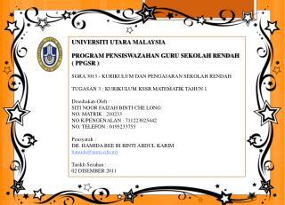 UNIVERSITI UTARA MALAYSIA PROGRAM PENSISWAZAHAN GURU SEKOLAH RENDAH      ( PPGSR )
