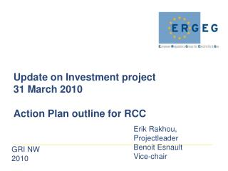 Update on Investment project 31 March 2010 Action Plan outline for RCC