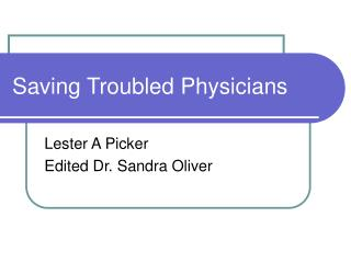 Saving Troubled Physicians