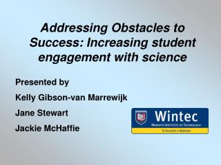 Addressing Obstacles to Success: Increasing student engagement with science