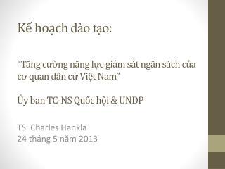 TS . Charles Hankla 24  tháng  5  năm  2013