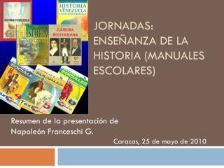 Jornadas: Ense�anza de la Historia (Manuales Escolares)