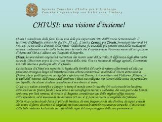 CHIUSI: una visione d'insieme!