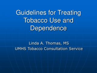 Guidelines for Treating Tobacco Use and Dependence