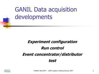 GANIL Data acquisition developments