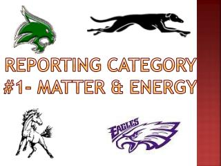 Reporting category #1- Matter & Energy