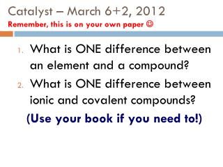 Catalyst – March 6+2, 2012 Remember, this is on your own paper  