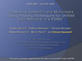 Combining Semantic and Multimedia Query Routing Techniques for Unified Data Retrieval in a PDMS*