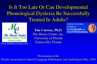 Is It Too Late Or Can Developmental Phonological Dyslexia Be Successfully Treated In Adults