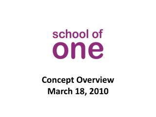 Concept Overview March 18, 2010