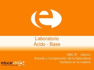 Laboratorio  Ácido - Base