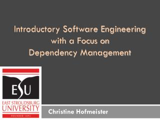 Introductory Software Engineering  w ith a Focus on  Dependency Management