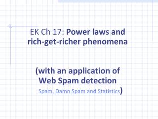 EK Ch 17:  Power laws and rich-get-richer phenomena (with an application of