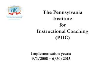 The Pennsylvania Institute  for  Instructional Coaching (PIIC)