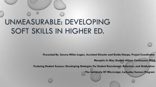 UNMEASURABLE: DEVELOPING SOFT SKILLS IN HIGHER ED.