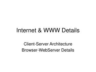 Internet & WWW Details