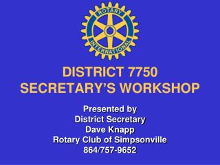 DISTRICT 7750 SECRETARY'S WORKSHOP