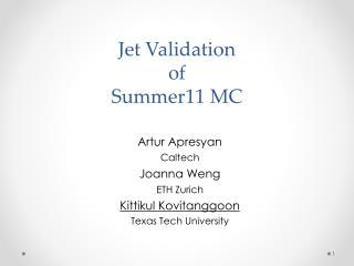 Jet Validation of Summer11 MC