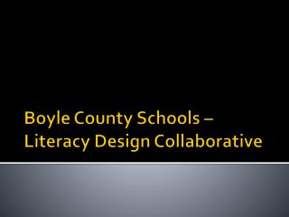 Boyle County Schools   Literacy Design Collaborative