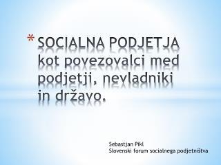 SOCIALNA PODJETJA  kot povezovalci med podjetji,  nevladniki  in državo.