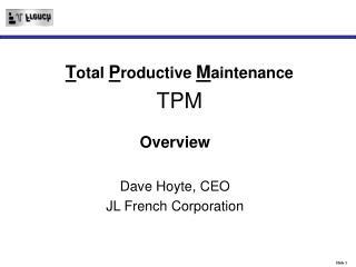T otal  P roductive  M aintenance TPM
