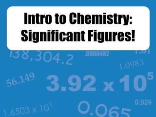 Intro to Chemistry: Significant Figures!