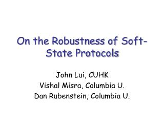 On the Robustness of Soft-State Protocols