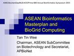 ASEAN Bioinformatics Masterplan and BioGrid Computing