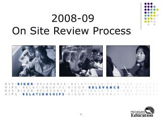 2008-09 On Site Review Process