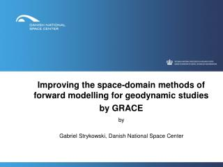 Improving the space-domain methods of forward modelling for geodynamic studies by GRACE