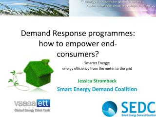 Demand Response programmes: how to empower end- consumers?