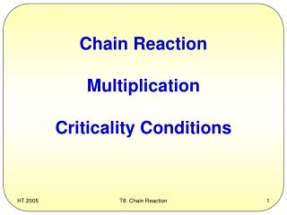 Chain Reaction Multiplication Criticality Conditions