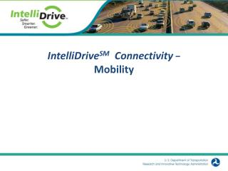 IntelliDrive SM Connectivity  −  Mobility