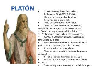 •         Su nombre de pila era Aristóteles. •         le llamaban EL MAESTRO DIVINO.