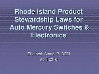 Rhode Island Product Stewardship Laws for   Auto Mercury Switches & Electronics