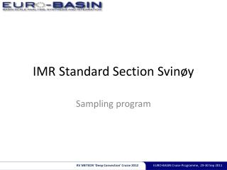 IMR Standard Section Svin�y