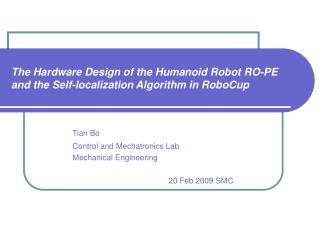 The Hardware Design of the Humanoid Robot RO-PE and the Self-localization Algorithm in RoboCup