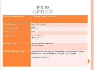 PULPA «AZUT C.V»