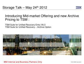 Storage Talk � May 24 th  2012