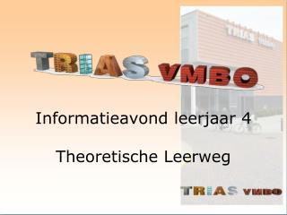 Informatieavond leerjaar 4 Theoretische Leerweg
