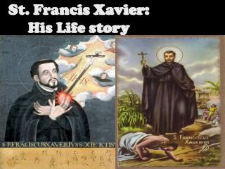 St. Francis Xavier: His Life story