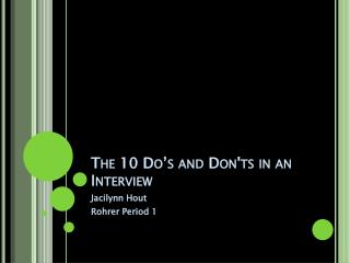 The 10 Do's and Don'ts in an Interview