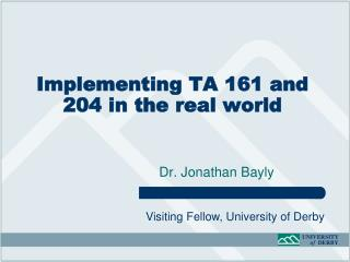 Implementing TA 161 and 204 in the real world