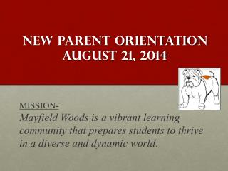 New Parent Orientation August 21, 2014
