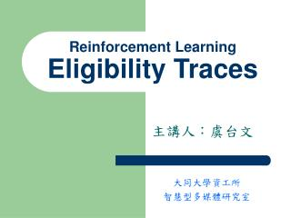 Reinforcement Learning Eligibility Traces