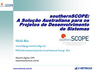 southernSCOPE:  A Solução Australiana para os Projetos de Desenvolvimento de Sistemas