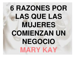 6 RAZONES POR LAS QUE LAS MUJERES COMIENZAN UN NEGOCIO MARY KAY